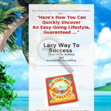 The Lazy Way To Success Ebook - It Sells preview. Click for more details
